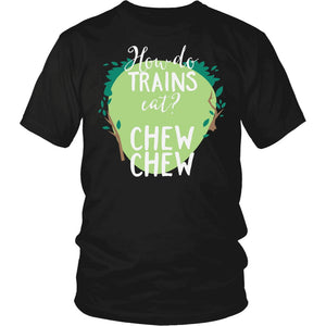 """How Do Trains Cat? Chew Chew"" T-Shirt"