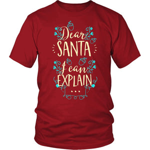 Dear Santa I Can Explain T-Shirt