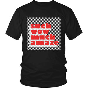 """Such Wow Much Amaze"" T-Shirt"