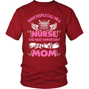 """A Nurse And A Mom"" T-Shirt"