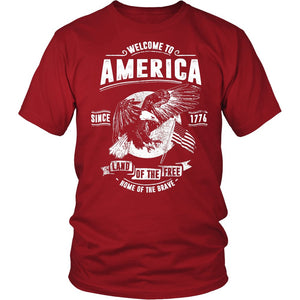 Welcome To America Land Of The Free Home Of The Brave T-Shirt