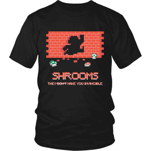 Shrooms They Make You Invincible T-Shirt