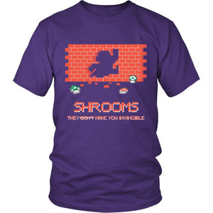 """Shrooms They Make You Invincible"" T-Shirt"