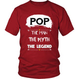 Pop The Man, The Myth, The Legendd T-Shirt