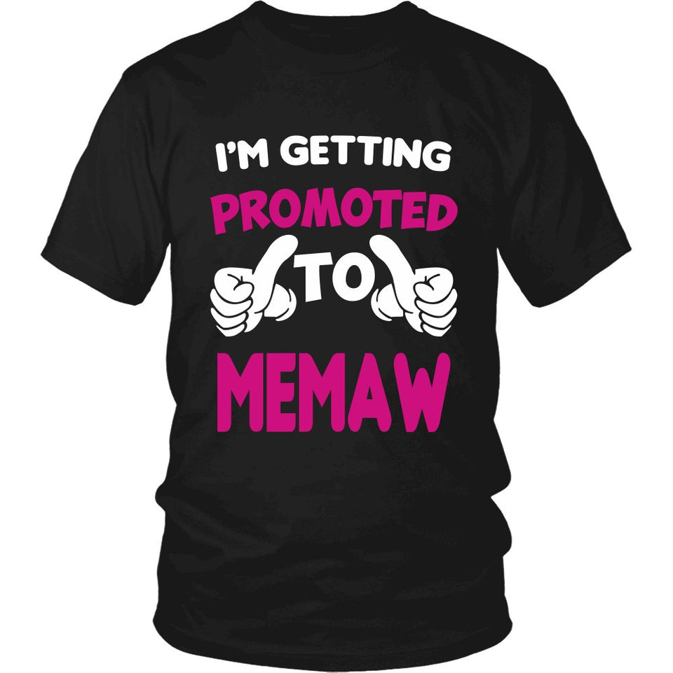 """I'm Getting Promoted to Memaw"" T-Shirt"