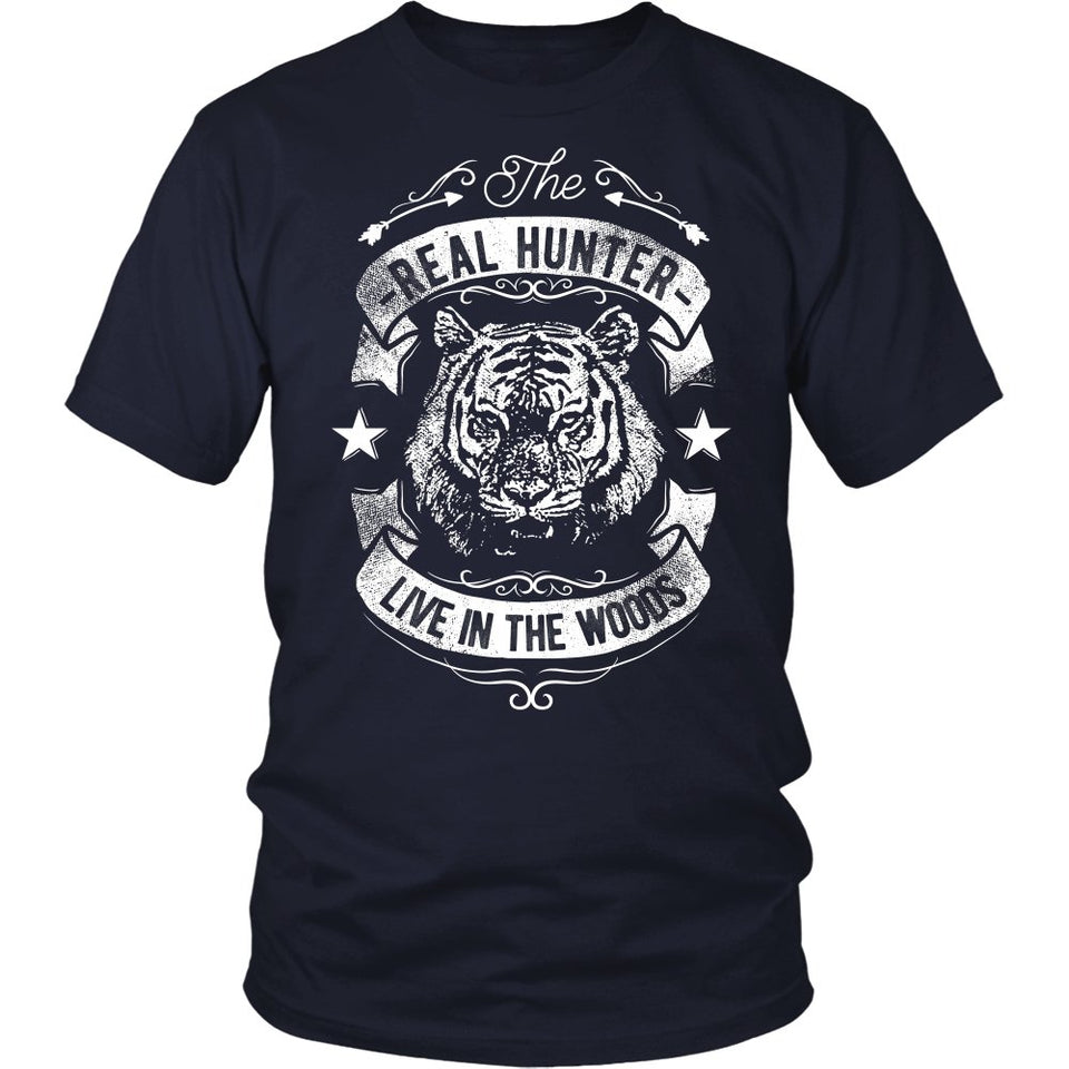The Real Hunter Live In The Woods T-Shirt