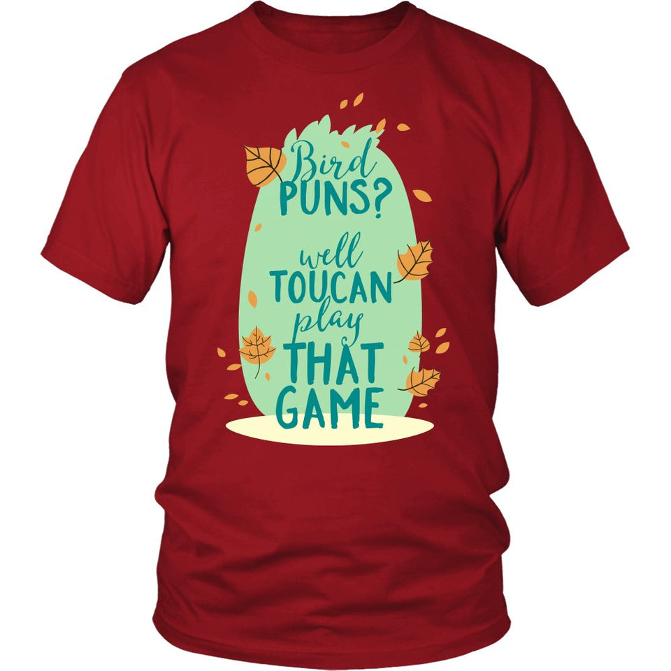 Bird Puns, Well Toucan Play That Game T-Shirt
