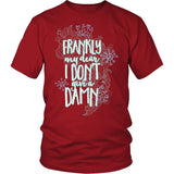 Frankly My Dear, I Don't Give A Damn T-Shirt