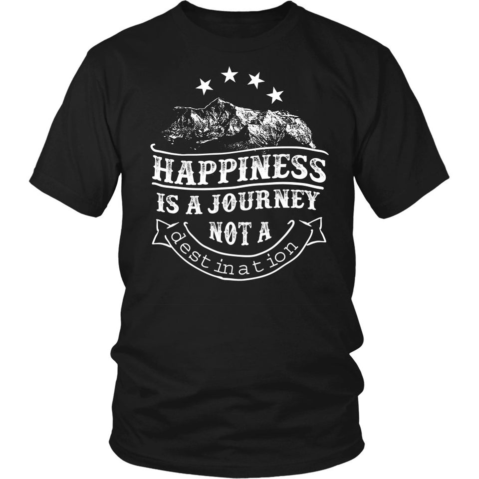 Happiness Is A Journey, Not A Destination T-Shirt