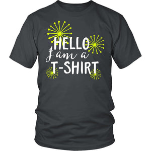 Hello I Am A T-Shirt T-Shirt