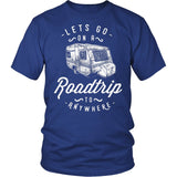 Let's Go On A Road Trip To Anywhere T-Shirt