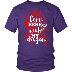 Come Here Wake My Dragon T-Shirt