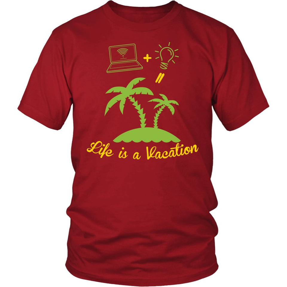 Life Is A Vacation T-Shirt