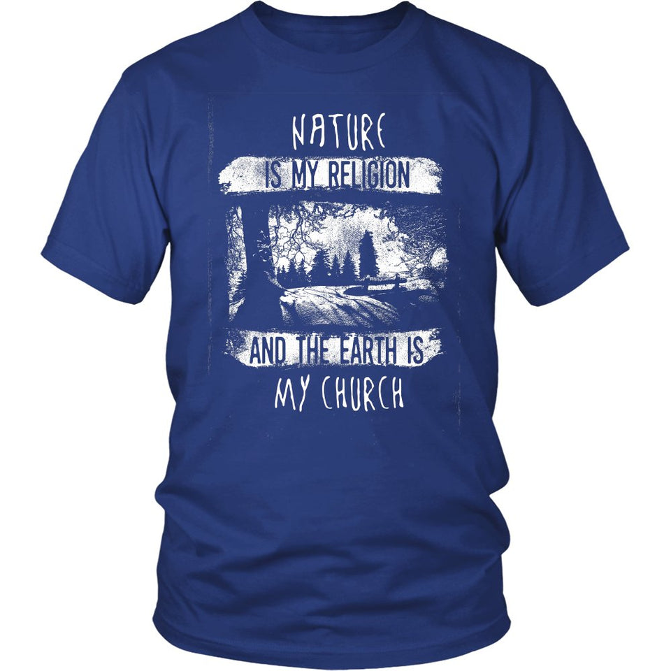 Nature Is My Religion And The Earth Is My Church T-Shirt