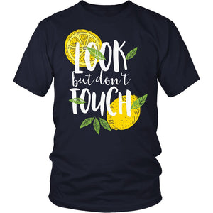 Look But Don't Touch T-Shirt