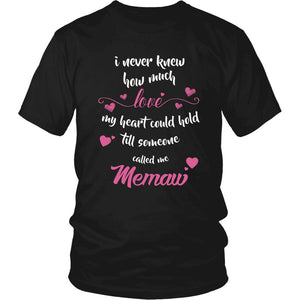 """Till Someone Called Me Memaw"" T-Shirt"