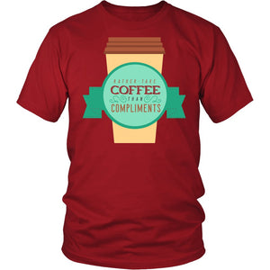 Rather Take Coffee Than Compliments T-Shirt
