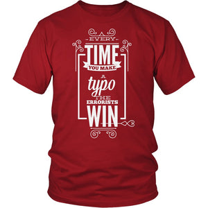 Every Time You Make Tyop The Errorists Win T-Shirt