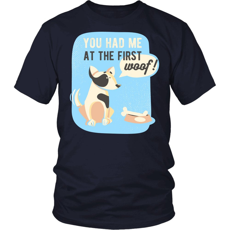 You Had Me At The First Woof T-Shirt