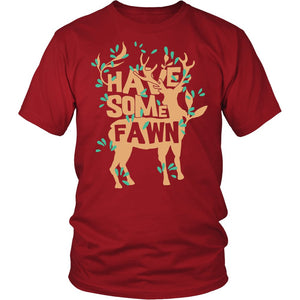 Have Some Fawn T-Shirt