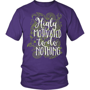 """Highly Motivated To Do Nothing"" T-Shirt"