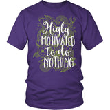 Highly Motivated To Do Nothing T-Shirt