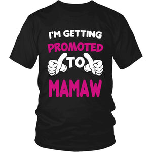 """I'm Getting Promoted to Mamaw"" T-Shirt"
