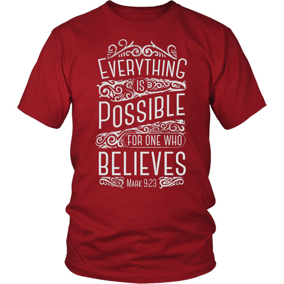 Everything Is Possible For One Who Believes T-Shirt