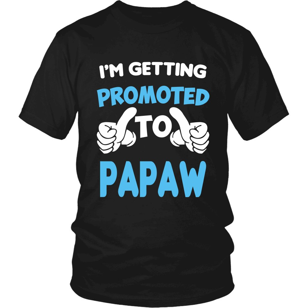 I'm Getting Promoted to Papaw T-Shirt