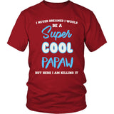 Super Cool Papaw - Killing It T-Shirt