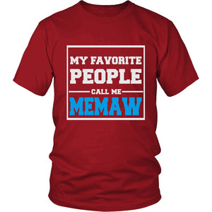 """My Favorite People Call Me Memaw"" T-Shirt"
