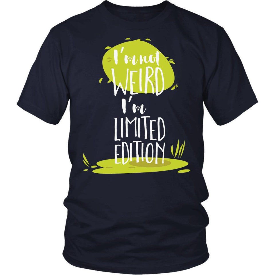 I'm Not Weird I'm Limited Edition T-Shirt