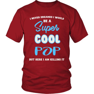 Super Cool Pop - Killing It T-Shirt
