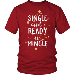 Single And Ready To Mingle T-Shirt