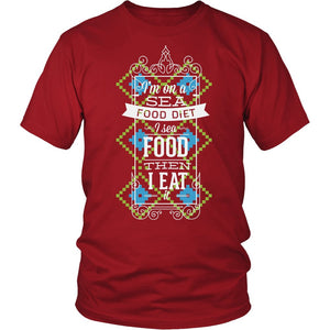 I'm On A Sea Food Diet I Sea Food Then I Eat It T-Shirt