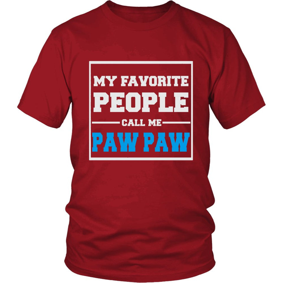 """My Favorite People Call Me Paw Paw"" T-Shirt"