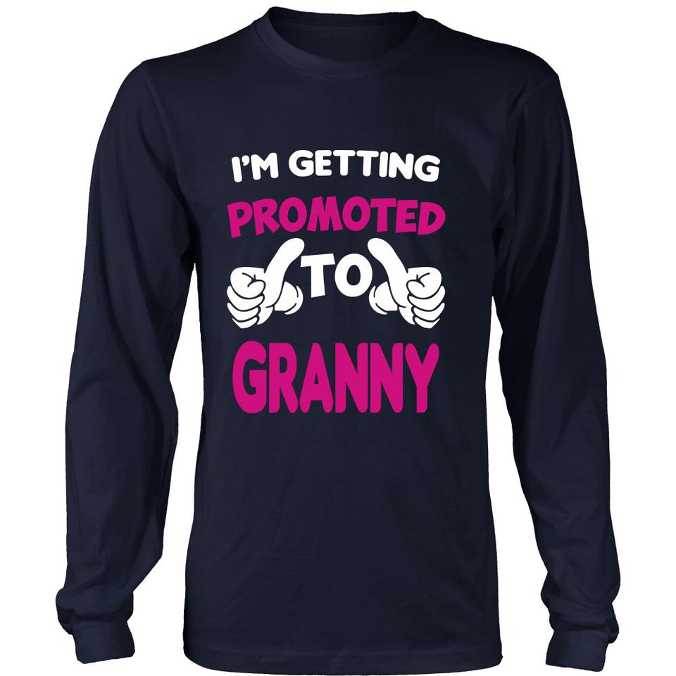 I'm Getting Promoted to Granny T-Shirt