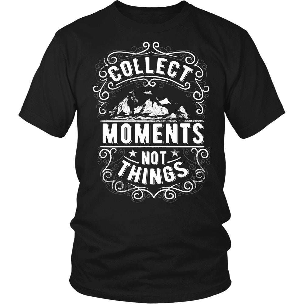 Collect Moments Not Things T-Shirt