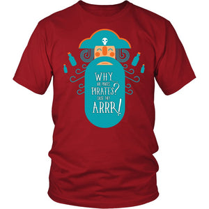 Why Me Pirates Pirates Cause They Arrp T-Shirt