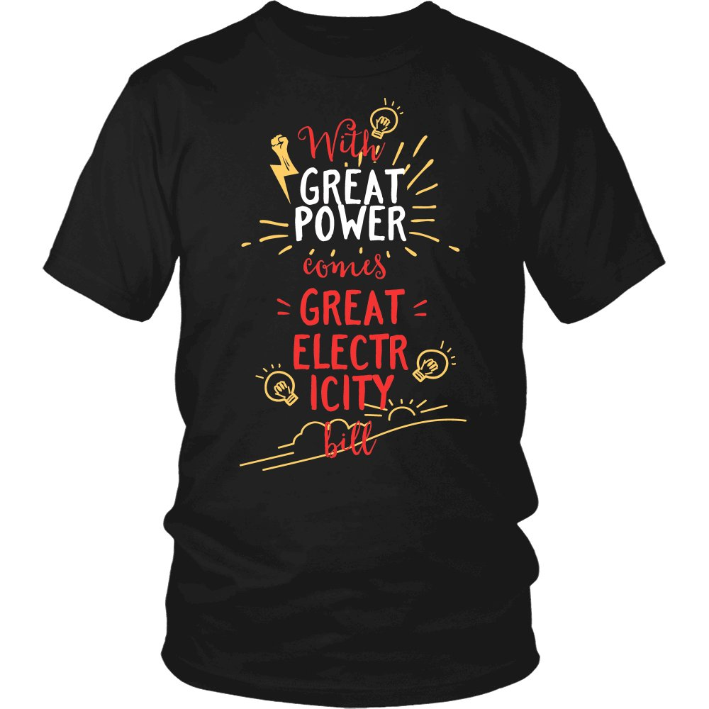 With Great Power Comes Great Electricity Bill T-Shirt