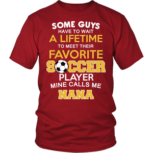 """Favorite Soccer Player - Mine Calls Me Nana"" T-Shirt"