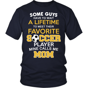 Favorite Soccer Player - Mine Calls Me Mom T-Shirt