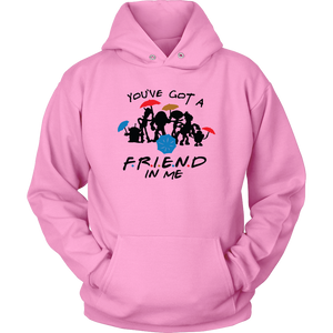 You've Got A Friend In Me Hoodie