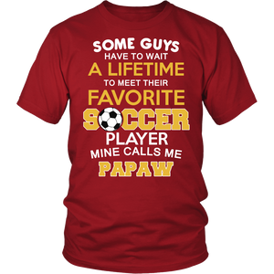 Favorite Soccer Player - Mine Calls Me Papaw T-Shirt