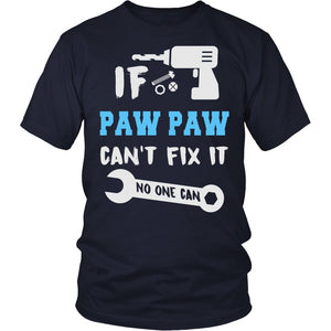 If Paw Paw Can't Fix It No One Can T-Shirt