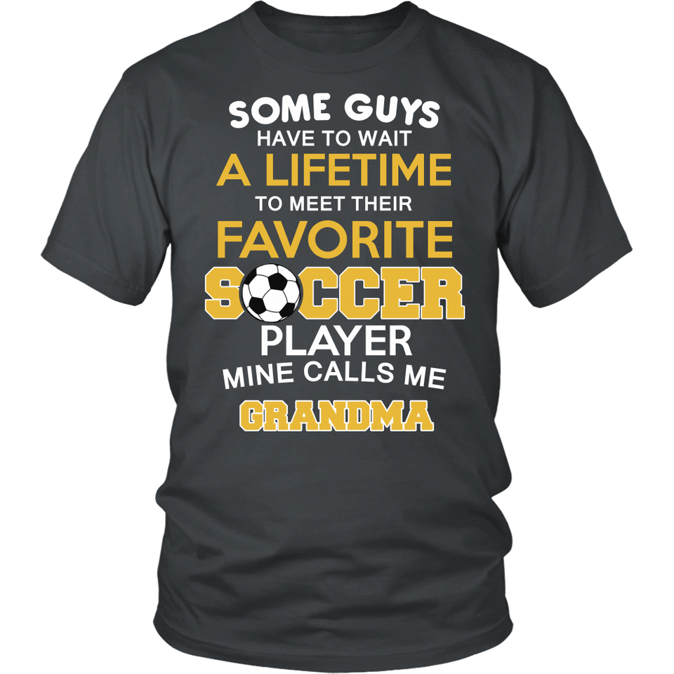 Favorite Soccer Player - Mine Calls Me Grandma T-Shirt