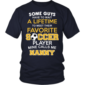 Favorite Soccer Player - Mine Calls Me Nanny T-Shirt