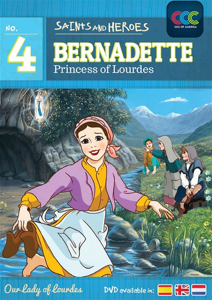Bernadette: the Princess of Lourdes