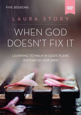 When God Doesnt Fix it 5 Session DVD Study of Laura Story