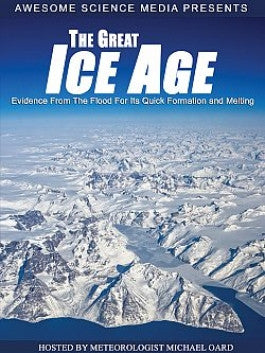The Great Ice Age: With Meteorologist Michael Oard DVD